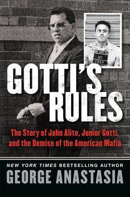 Gotti's Rules  The Story of John Alite, Junior Gotti, and the Demise of the American Mafia