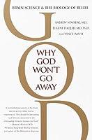 Why God Won't Go Away Why God Won't Go Away