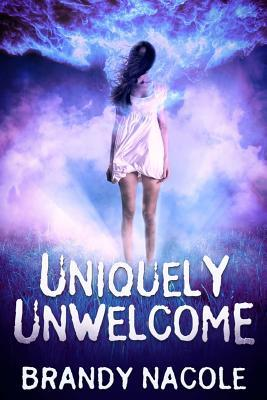 Uniquely Unwelcome (The Shadow World, #1) by Brandy Nacole