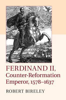 Ferdinand II Counter-Reformation Emperor 1578