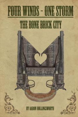 Four Winds - One Storm: The Bone Brick City
