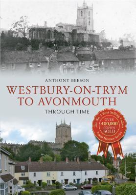 Westbury on Trym to Avonmouth Through Time  by  Anthony Beeson