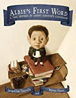 Albie's First Word: A Tale Inspired by Albert Einstein's Childhood