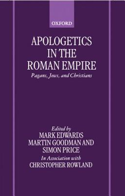 Apologetics in the Roman Empire Pagans, Jews, and Christians