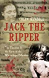Jack the Ripper: The Theories  the Facts of the Whitechapel Murders