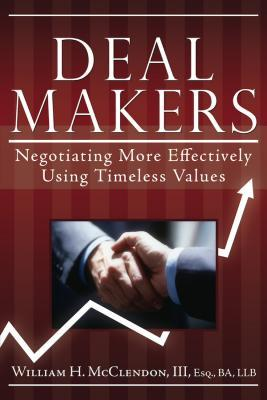 Deal Makers: Negotiating More Effectively Using Timeless Values
