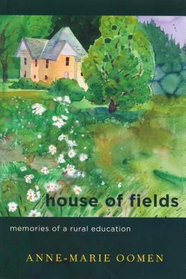 House of Fields: Memories of a Rural Education