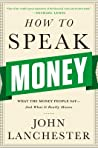 How to Speak Money: What the Money People Say — And What It Really Means