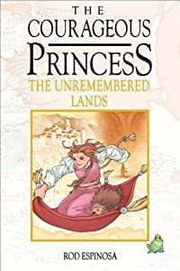 The Unremembered Lands (The Courageous Princess, #2)