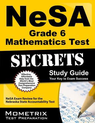 NeSA Grade 6 Mathematics Test Secrets: NeSA Exam Review for the Nebraska State Accountability Test