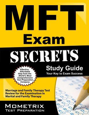 MFT Exam Secrets: Marriage and Family Therapy Test Review for the Examination in Marital and Family Therapy