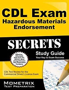 CDL Exam Hazardous Materials Endorsement Secrets, Study Guide: CDL Test Review for the Commercial Driver's License Exam
