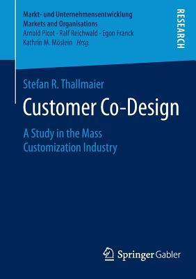 Customer Co-Design A Study in the Mass Customization Industry