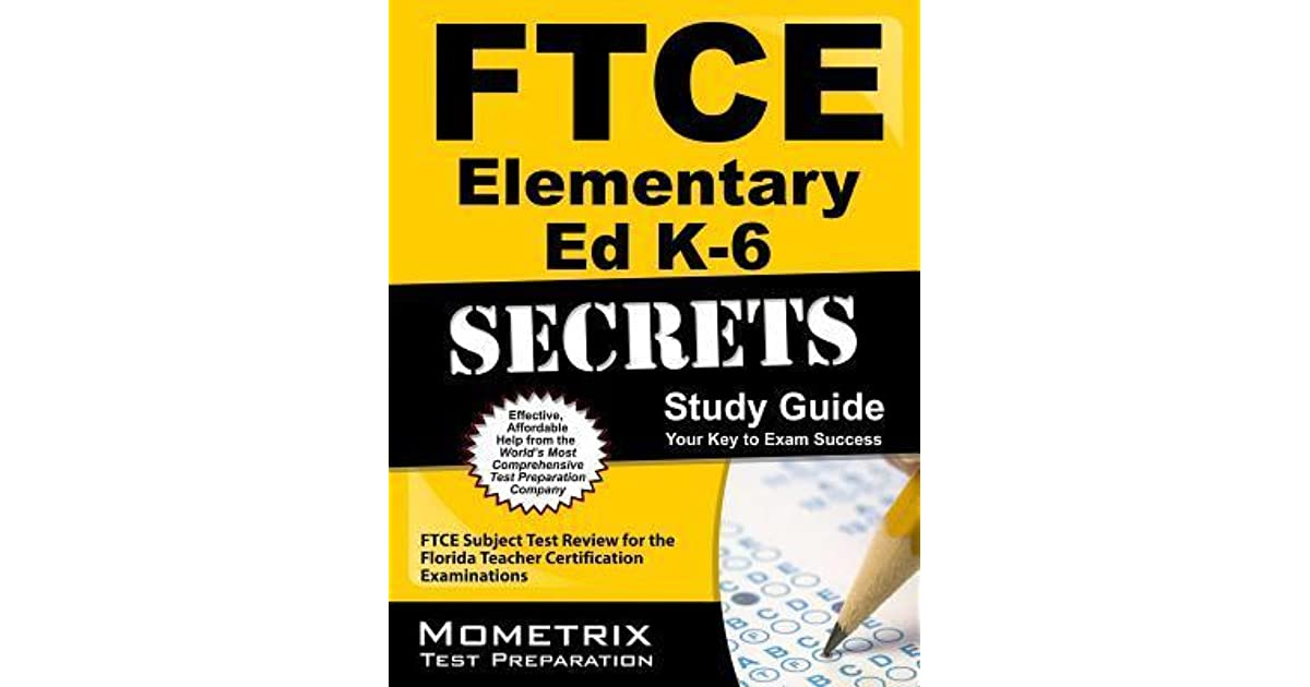 Ftce Elementary Education K-6 Secrets Study Guide: Ftce Test Review ...
