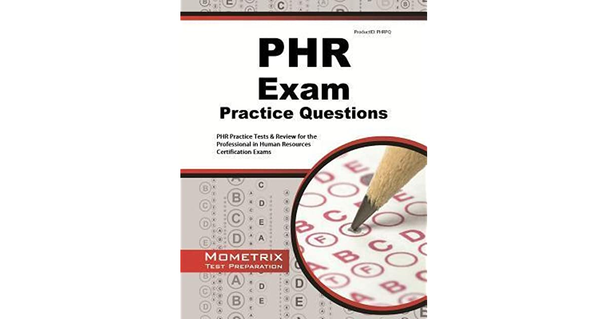 Phr Exam Practice Questions Phr Practice Tests Review For The