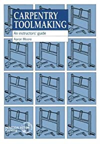Carpentry Toolmaking: An Instructor's Guide