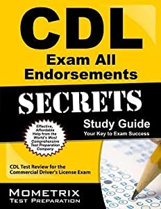 CDL Exam Secrets, Practice Test & All Endorsements Secrets, Study Guide: CDL Test Review for the Commercial Driver's License Exam