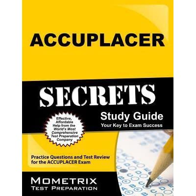accuplacer secrets study guide practice questions and test review rh goodreads com accuplacer exam secrets study guide pdf Accuplacer Test Review