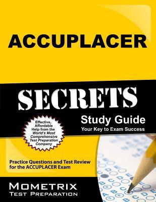 Accuplacer Secrets Study Guide: Practice Questions and Test Review