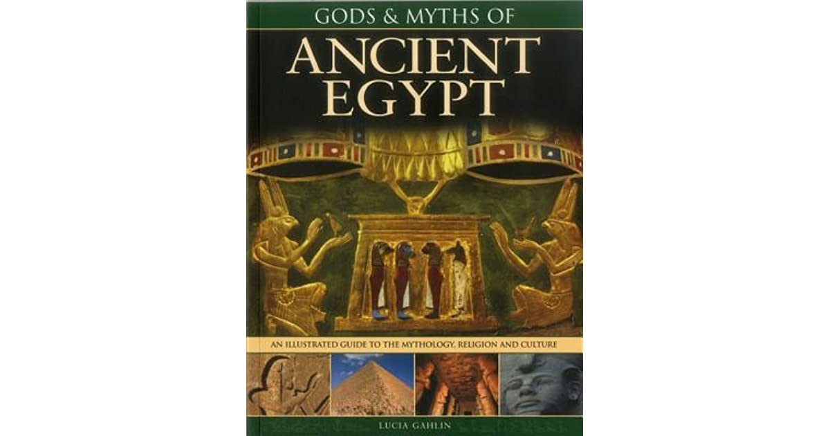 Gods myths of ancient egypt the illustrated guide to the gods myths of ancient egypt the illustrated guide to the mythology religion and culture by lucia gahlin fandeluxe