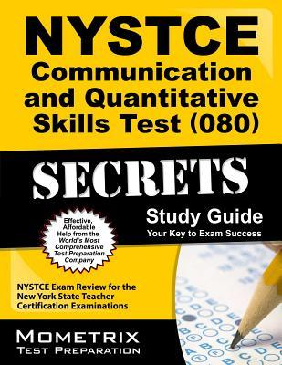 NYSTCE Communication and Quantitative Skills Test (080) Secrets: NYSTCE Exam Review for the New York State Teacher Certification Examinations