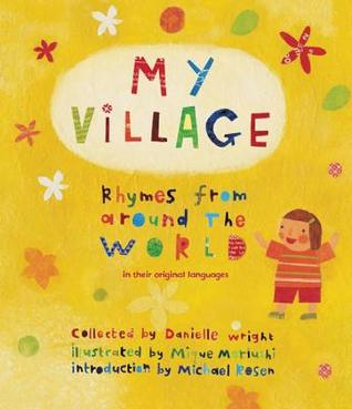 My Village: Rhymes from Around the World Told in English & Their