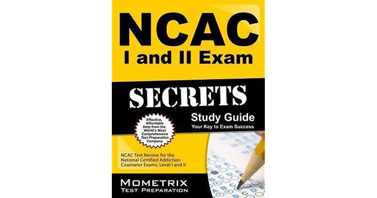 Ncac i and ii exam secrets study guide ncac test review for the ncac i and ii exam secrets study guide ncac test review for the national certified addiction counselor exams levels i and ii by ncac exam secrets test fandeluxe Choice Image