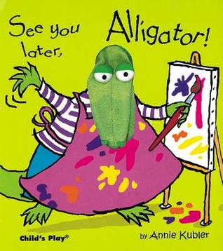 See you later, Alligator! (Finger Puppet Books)
