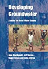 Developing Groundwater: A Guide for Rural Water Supply