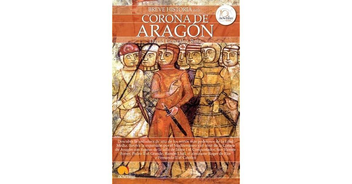 Breve Historia De La Corona De Aragón By David González Ruiz