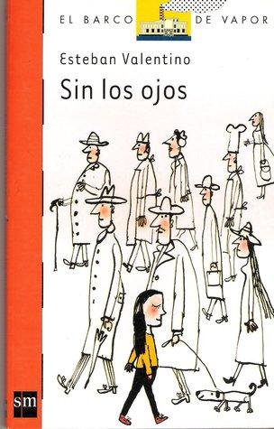 Sin los ojos by Esteban Valentino