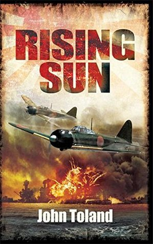 Read The Rising Sun The Decline Fall Of The Japanese Empire 1936 45 By John Toland