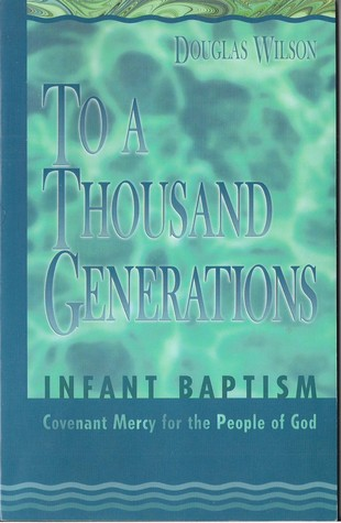 To a Thousand Generations: Infant Baptism: Covenant Mercy