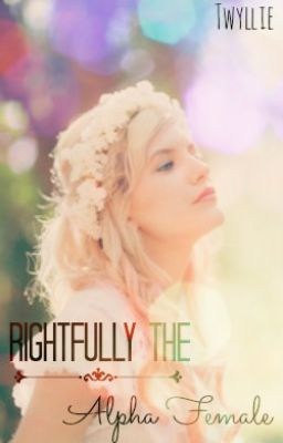 [Download] ➶ Rightfully the Alpha Female  By Twyllie – Vejega.info