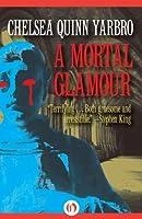 A Mortal Glamour