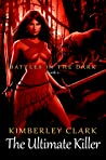 The Ultimate Killer (Battles in the Dark, #2)