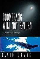Boomerang Will Not Return: A Novel of Time Travel