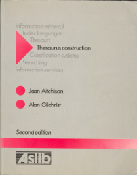 Thesaurus construction and use : a practical manual