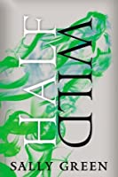 Half Wild (The Half Bad Trilogy, #2)