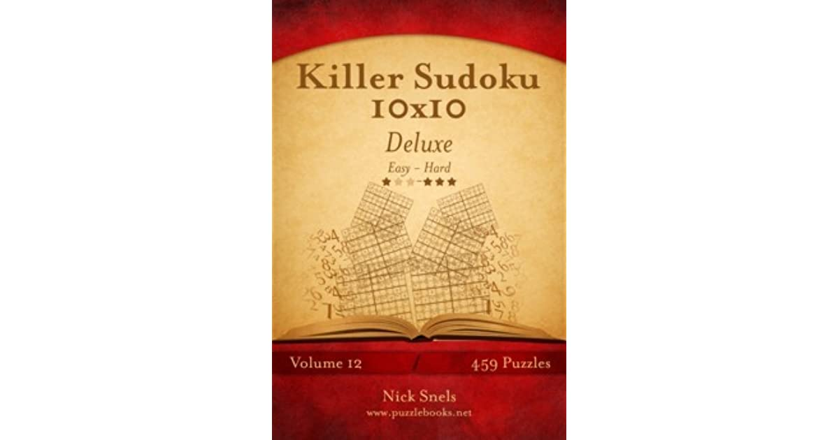 Killer Sudoku 10x10 Deluxe - Easy to Hard - Volume 12 - 462 Puzzles