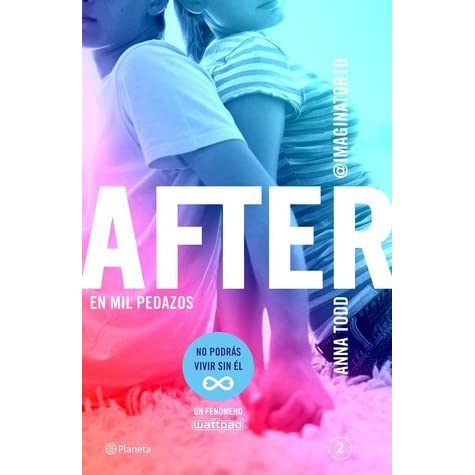 en mil pedazos the after series 2 by anna todd