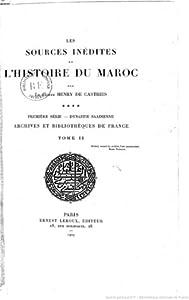 Les sources inédites de l'histoire du Maroc de 1530 à 1845