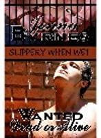 Wanted Dead Or Alive (Slippery When Wet, #1)