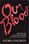 Our Blood: Prophecies and Discourses on Sexual Politics