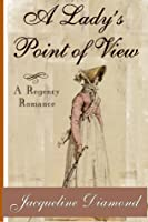A Lady's Point of View: A Regency Romance