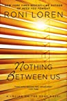 Nothing Between Us (Loving on the Edge, #7)