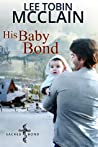 His Baby Bond by Lee Tobin McClain