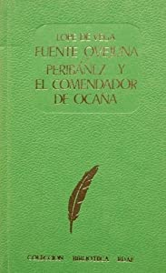 Fuente Ovejuna / Peribáñez y el comendador de Ocaña