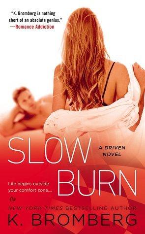 K. Bromberg - Driven 5 - Slow Burn