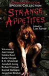 Strange Appetites - An Anthology of Truly Bizarre Erotic Stories